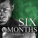 Six Months: Seven Series, Book 2   Dannika Dark