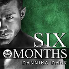 Six Months: Seven Series, Book 2 (       UNABRIDGED) by Dannika Dark Narrated by Nicole Poole