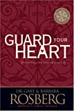 Guard Your Heart (0842357327) by Rosberg, Barbara