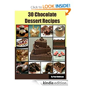30 Chocolate Dessert Recipes – The Ultimate Guide For Making Desserts (Food Recipes)