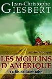 Les Moulins d'Am�rique: Le Fils de Saint John