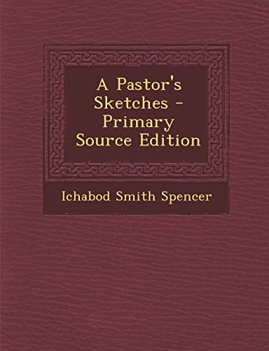 A Pastor's Sketches - Primary Source Edition