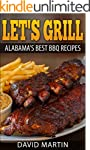 Let's Grill Alabama's Best BBQ Recipe...