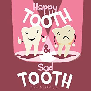 Happy Tooth and Sad Tooth | [Blake McKinley]