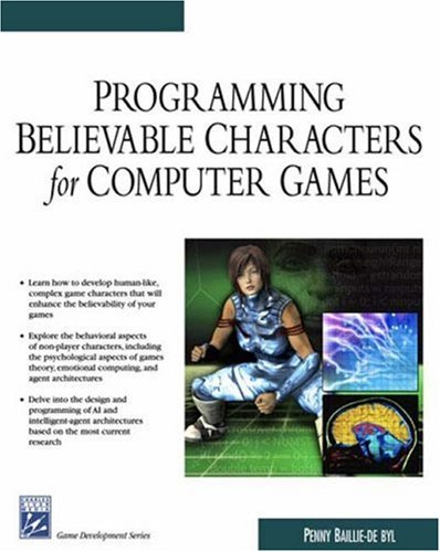 Programming Believable Characters For Computer Games (Game Development Series)