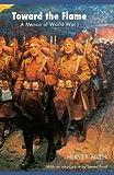 img - for Toward the Flame: A Memoir of World War I book / textbook / text book