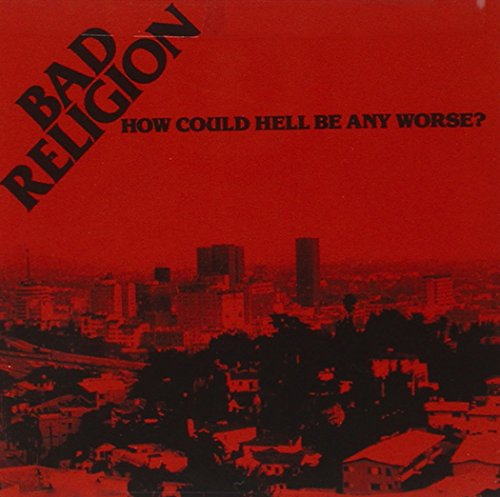 CD : Bad Religion - How Could Hell Be Any Worse (Remastered, Reissue)