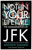 Not In Your Lifetime: The Assassination of JFK (English Edition)