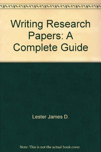 writing research papers a complete guide lester Writing research papers a complete guide, 15th edition pdf free download, reviews, read online, isbn: 1292076895, by james d lester.