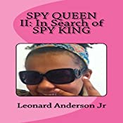 Spy Queen 2: In Search of Spy King: Spy Queen Series | Leonard Anderson Jr
