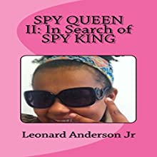 Spy Queen 2: In Search of Spy King: Spy Queen Series Audiobook by Leonard Anderson Jr Narrated by Fatimah Halim