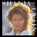 echange, troc Shania Twain - The Woman In Me