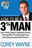 img - for How to Be a 3% Man, Winning the Heart of the Woman of Your Dreams book / textbook / text book