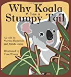 Why Koala Has a Stumpy Tail (StoryCove: A World of