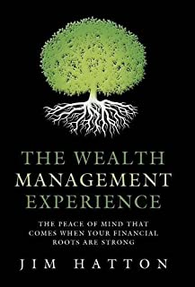 Book Cover: The Wealth Management Experience: The Peace Of Mind That Comes When Your Financial Roots Are Strong