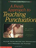 A Fresh Approach To Teaching Punctuation (0439222451) by Janet Angelillo
