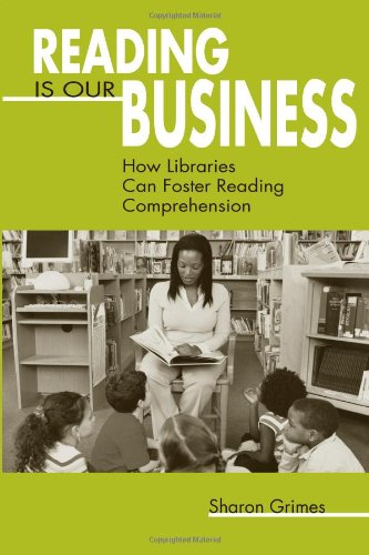 Reading Is Our Business: How Libraries Can Foster Reading Comprehension