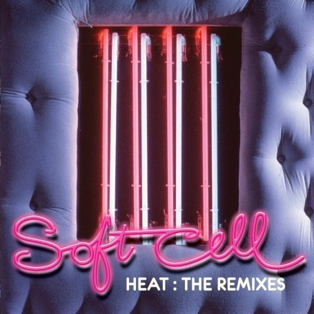 Soft Cell - Heat The Remixes - Zortam Music