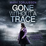 FREE FIRST CHAPTER: Gone Without a Trace | Mary Torjussen