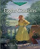 Eight Cousins (Illustrated)
