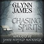 Chasing Spirits: The Memoirs of Reginald Weldon | Glynn James