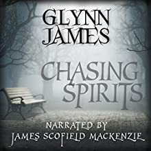 Chasing Spirits: The Memoirs of Reginald Weldon (       UNABRIDGED) by Glynn James Narrated by James Scofield Mackenzie