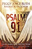 img - for Psalm 91: Real-Life Stories of God's Shield of Protection And What This Psalm Means for You & Those You Love book / textbook / text book