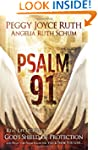 Psalm 91: Real-Life Stories of God's...