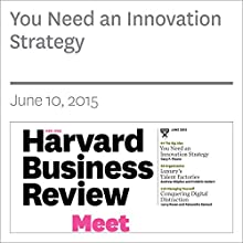 You Need an Innovation Strategy (       UNABRIDGED) by Gary P. Pisano Narrated by Todd Mundt