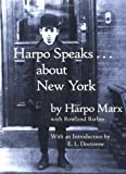 img - for Harpo Speaks . . . About New York by Marx, Harpo, Barber, Rowland (February 9, 2001) Hardcover First Edition book / textbook / text book