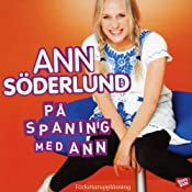 På spaning med Ann [In Search of Ann] | [Ann Söderlund]