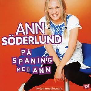 På spaning med Ann [In Search of Ann]   [Ann Söderlund]