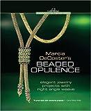 Marcia DeCoster's Beaded Opulence (Lark Books Beadweaving Master Class)
