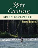Spey Casting: 2nd Edition by Simon Gawesworth