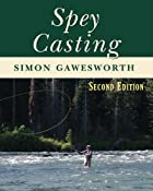Amazon.com: Spey Casting: 2nd Edition eBook: Simon Gawesworth: Kindle Store