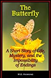 img - for The Butterfly - A Short Story of Life, Mystery, and the Impossibility of Endings book / textbook / text book