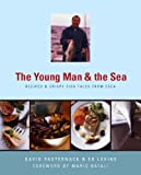 img - for The Young Man and the Sea : Recipes and Crispy Fish Tales from Esca book / textbook / text book