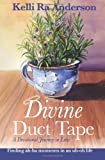 img - for Divine Duct Tape: 2nd Edition: A Devotional Journey in Luke: finding ah-ha moments in an uh-oh life book / textbook / text book