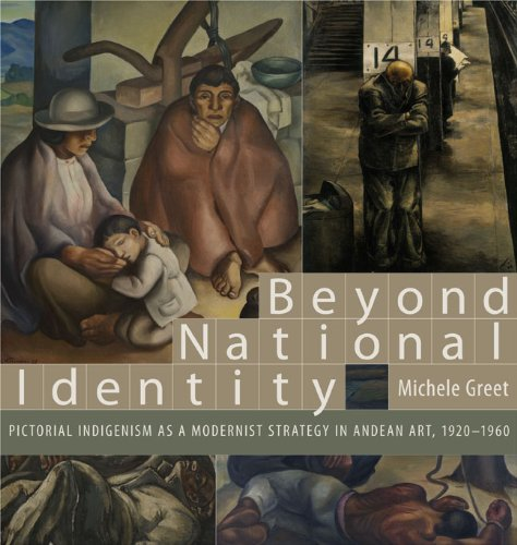 Beyond National Identity: Pictorial Indigenism as a Modernist Strategy in Andean Art, 1920-1960 (Refiguring Modernism)