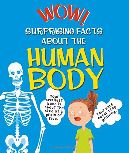 Wow! Surprising Facts About the Human Body (Wow! I Didn't Know That)