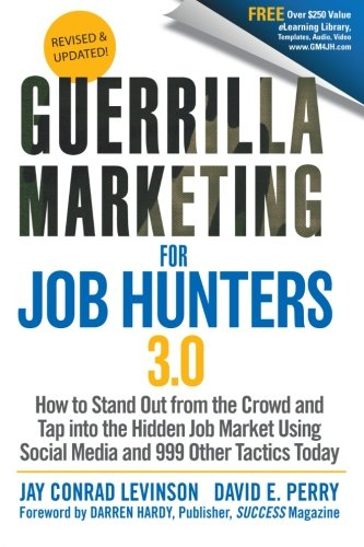 Guerrilla-Marketing-for-Job-Hunters-30-How-to-Stand-Out-from-the-Crowd-and-Tap-Into-the-Hidden-Job-Market-using-Social-Media-and-999-other-Tactics-Today