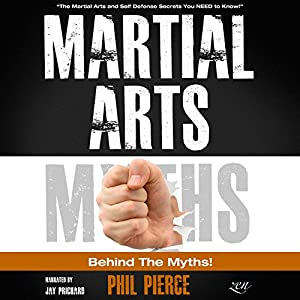 Martial Arts: Behind the Myths! Audiobook