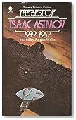 THE BEST OF ISAAC ASIMOV 1939 - 1952: Marooned Off Vesta; Nightfall; C Chute; The Martian Way; The Deep
