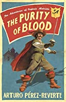 Purity of Blood: The Adventures of Captain Alatriste (Adventures of Capt Alatriste 2)