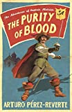 Purity of Blood (The Adventures of Captain Alatriste) (0753821192) by Perez-Reverte, Arturo