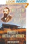 William John Wills: Pioneer of the Au...