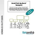 Small Talk im Beruf kompakt (Spezial-Ausgabe): Ab heute nie wieder sprachlos | Robert Sasse,Yannick Esters