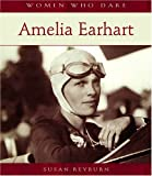 Amelia Earhart (Women Who Dare) (0764935453) by Reyburn, Susan