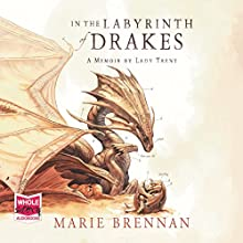 In the Labyrinth of Drakes Audiobook by Marie Brennan Narrated by Kate Reading