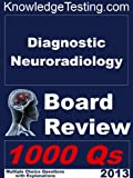 img - for Diagnostic Neuroradiology Board Review (Board Review in Neuroradiology) book / textbook / text book